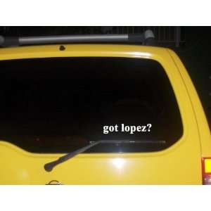 got lopez? Funny decal sticker Brand New