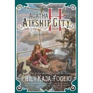 Agatha H. and the Airship City (Girl Genius) [Hardcover