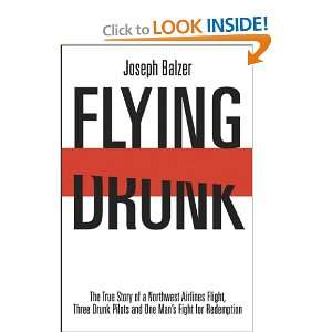 DRUNK The True Story of a Northwest Airlines Flight, Three Drunk