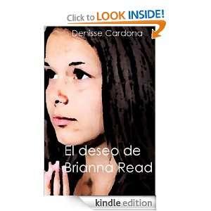 El deseo de Brianna Read (Spanish Edition) Denisse Cardona