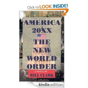 America 20XX: The New World Order: Will Clark:  Kindle
