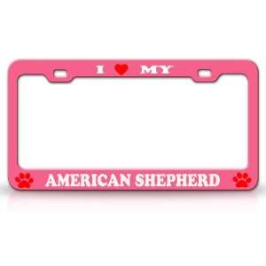 I LOVE MY AMERICAN SHEPHERD Dog Pet Animal High Quality