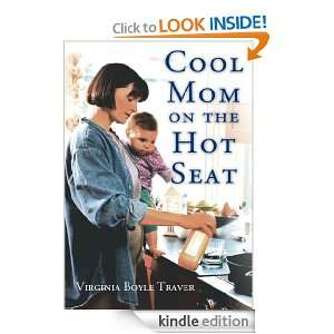 Cool Mom on the Hot Seat Virginia Traver  Kindle Store