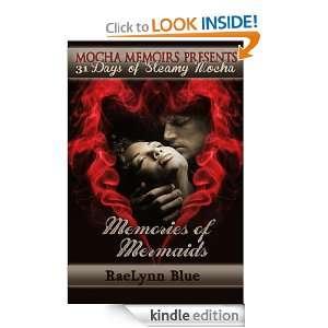 Memories of Mermaids (31 Days of Steamy Mocha): RaeLynn Blue: