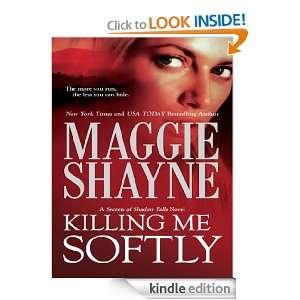 Killing Me Softly (Secrets of Shadow Falls) Maggie Shayne