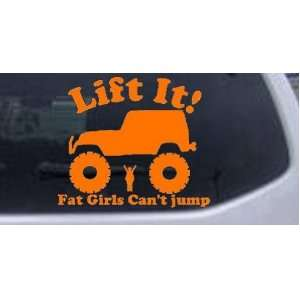 Orange 18in X 21.0in    Lift It Fat Girls Cant Jump Jeep Off Road Car