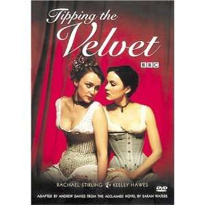 : Tipping the Velvet: Rachael Stirling, Keeley Hawes, Anna Chancellor